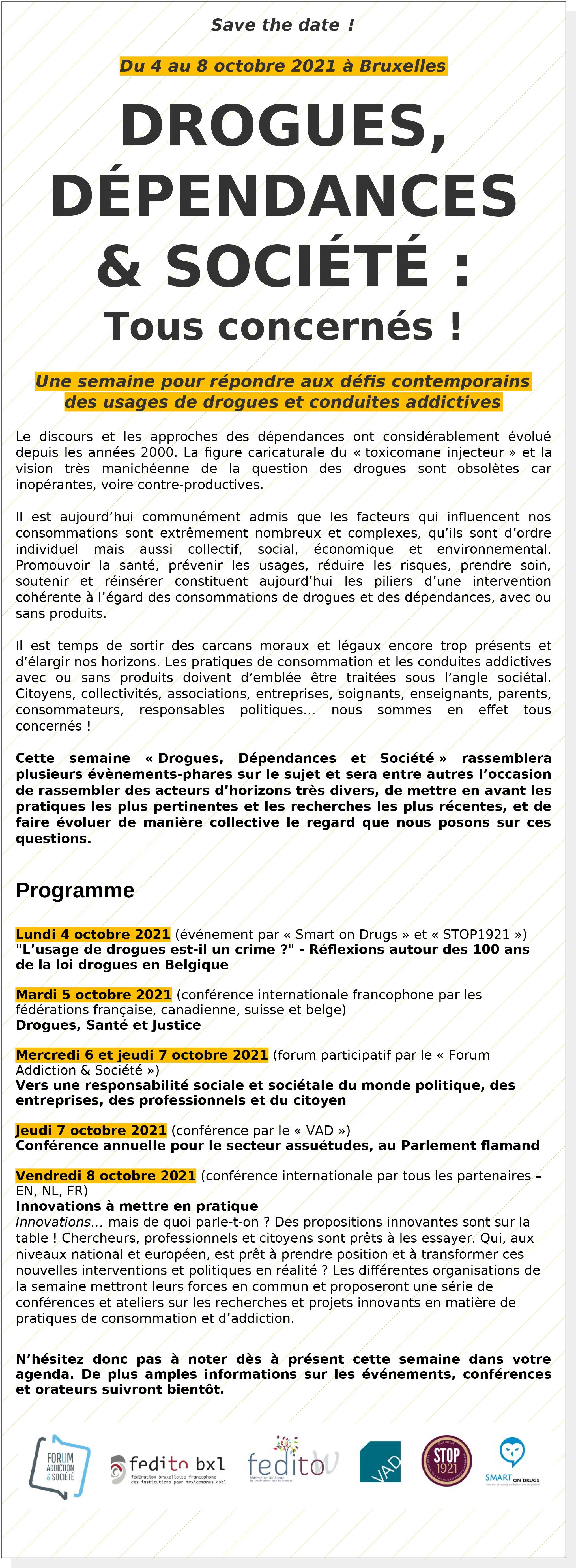 La 2ème édition du Forum « Addiction & Société » - Drogues, dépendances & société : Tous concernés ! Aura lieu du 4 au 8 octobre 2021 à Bruxelles.