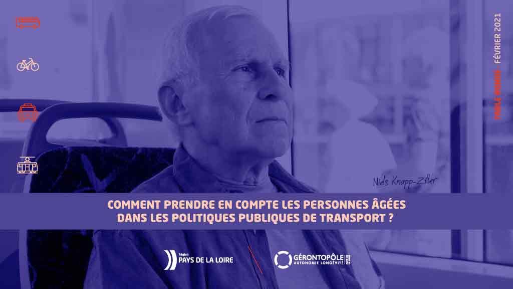 9/02/2021 - Table ronde virtuelle « Comment prendre en compte les personnes âgées dans les politiques publiques de transport ? » organisée par le Gérontopôle des Pays de la Loire (France).