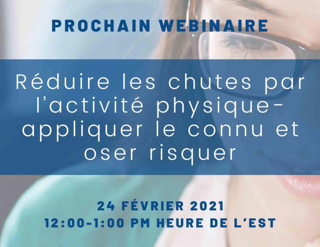 24/02/2021 entre 18h et 19h (heure de Bruxelles) : Webinaire « Réduire les chutes par l'activité physique - appliquer le connu et oser risquer »