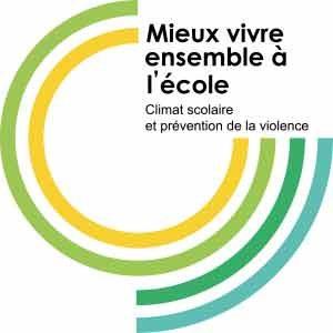 Brochure « Mieux vivre ensemble à l'école. Climat scolaire et prévention de la violence » (Edition actualisée) - DEF, Canton de Neuchâtel & DIP, Canton de Genève. Suisse, juin 2019