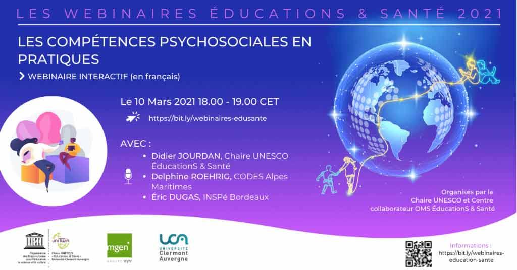 """Webinaire """"Les compétences psychosociales en pratiques"""" - ce 10/03/2021 (entre 18 et 19h), proposé par la Chaire UNESCO et Centre collaborateur OMS """"ÉducationS & Santé"""""""